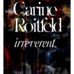 Carine Roitfeld: Irreverent | Gracious Style